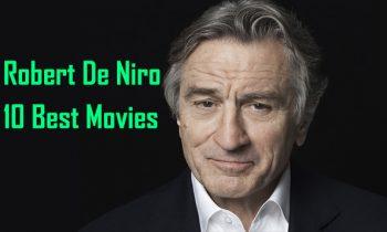 Robert De Niro Movies: 10 Best Robert De Niro Movies