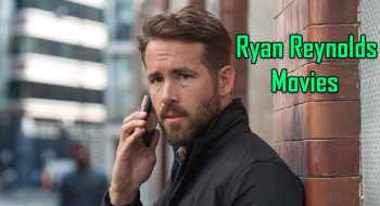 Ryan Reynolds Movies: Best Ryan Reynolds Films Top 10