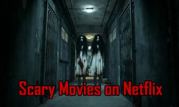 Scary Movies on Netflix: Best Horror Movies on Netflix